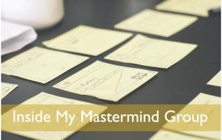 Inside My Mastermind Group