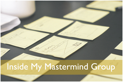 Inside My Mastermind Group